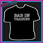 DAD IN TRAINING NEW TO BE FUNNY MENS SLOGAN TSHIRT